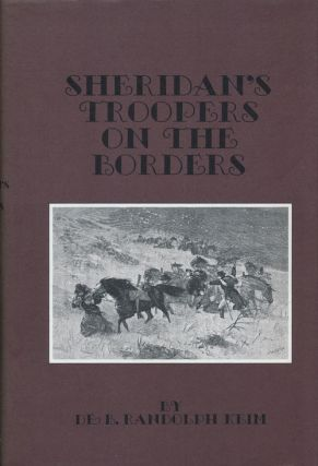 Sheridan's Troopers on the Borders: a Winter Campaign on the Plains. De B. Randolph Keim