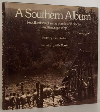 A Southern Album Recollections of Some People and Places and Times Gone By. Irwin Glusker