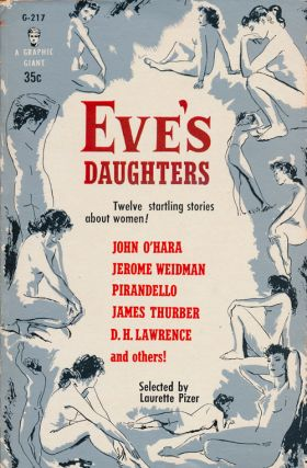 Eve's Daughters Twelve Startling Stories about Women! John O'Hara, Jerome Weidman, Pirandello,...