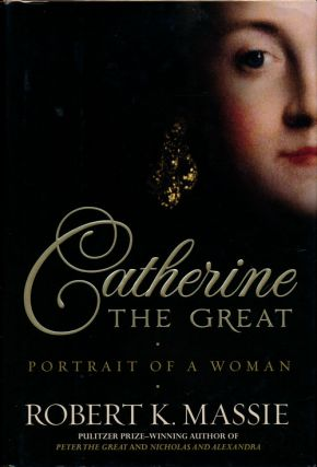 Catherine the Great Portrait of a Woman. Robert K. Massie