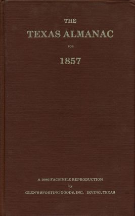 The Texas Almanac for 1857 With Statistics, Historical and Biographical Sketches, & C. E. M....