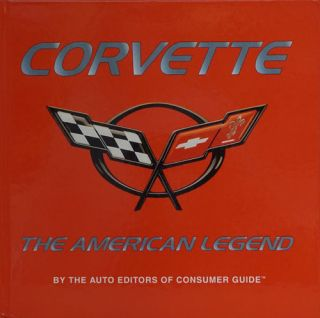 Corvette: the American Legend. Auto, Of Consumer Guide