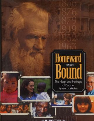 Homeward Bound The Heart and Heritage of Buckner. Karen O'Dell Bullock