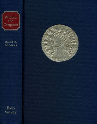 William the Conqueror The Norman Impact Upon England. David C. Douglas