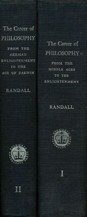 The Career of Philosophy Volumes I and II. John Herman Randall Jr