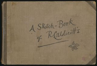A Sketch-Book of R. Caldecott's. R. Caldecott