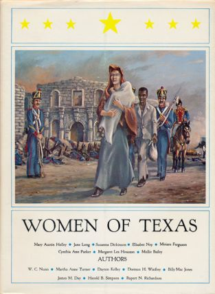 Women of Texas. James Day, Billy Jones, Dayton Kelley, W. C. Nunn, Rupert Richardson, Harold...