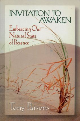 Invitation to Awaken Embracing Our Natural State of Presence. Tony Parsons