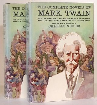 The Complete Novels of Mark Twain For the First Time, all Eleven Novels Completely Reset, in Two Volumes, from the First Edition Texts. Mark Twain, Charles Neider.