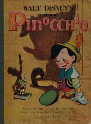 Walt Disney's Person of Pinocchio Based on the Story by Collodi, with Illustrations from the Film. Walt Disney.