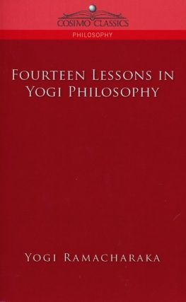 Fourteen Lessons in Yogi Philosophy. Yogi Ramacharaka