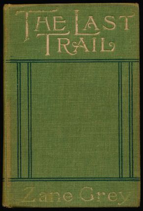 The Last Trail A Story of Early Days in the Ohio Valley. Zane Grey