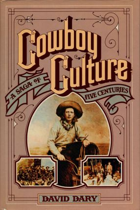 Cowboy Culture A Saga of Five Centuries