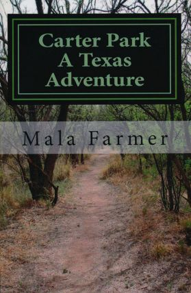 Carter Park: a Texas Adventure. Mala Farmer