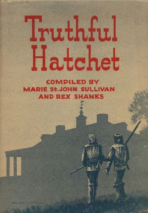 Truthful Hatchet. Marie St. John Sullivan, Rex Shanks