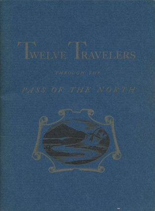 Calendar of Twelve Travelers Through the Pass of the North. Tom Lea