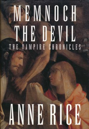 Memnoch the Devil The Vampire Chronicles. Anne Rice