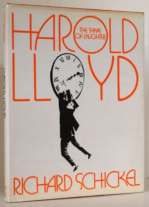 Harold Lloyd: the Shape of Laughter. Richard Schickel