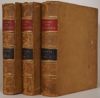 History of the United States of America from the First Settlement of the Country 3-Volume Set....