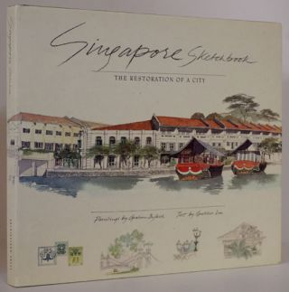 Singapore Sketchbook The Restoration of a City. Graham Byfield, Gretchen Liu