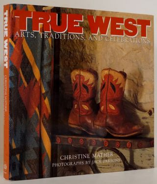 True West Arts, Traditions, and Celebrations. Christine Mather
