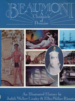 Beaumont, a Chronicle of Promise An Illustrated History. Judith Walker Linsley, Ellen Walker...