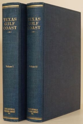 Texas Gulf Coast Its History and Development--Two Volume Set. Joseph L. Clark, Elton M. Scott