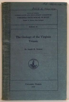 The Geology of the Virginia Triassic. Joseph K. Roberts