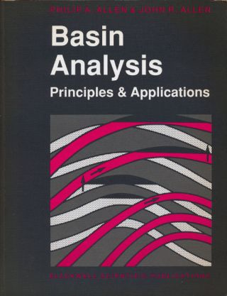 Basin Analysis Principles and Applications. Philip A. Allen, John R. Allen