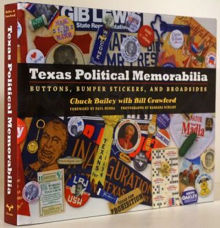 Texas Political Memorabilia Buttons, Bumper Stickers, and Broadsides. Chuck Bailey, Bill Crawford