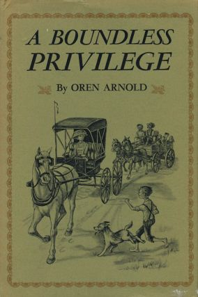 A Boundless Privilege. Oren Arnold