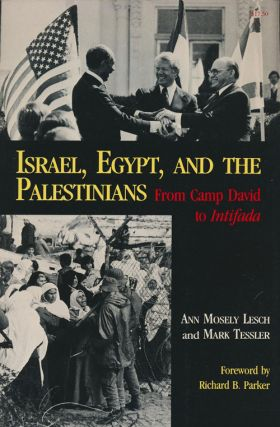 Israel, Egypt, and the Palestinians From Camp David to Intifada. Ann Mosely Lesch, Mark Tessler