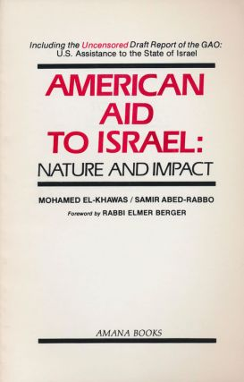 American Aid to Israel: Nature and Impact Including the Uncensored Draft Report of the GAO: U. S....