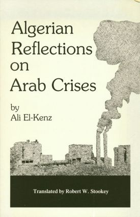 Algerian Reflections on Arab Crises. Ali El-Kenz