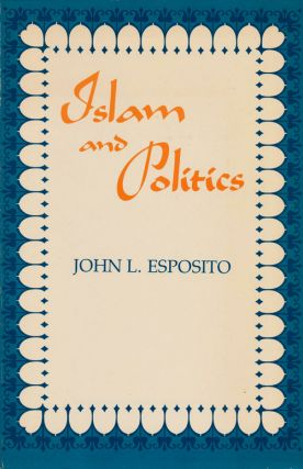Islam and Politics. John L. Esposito