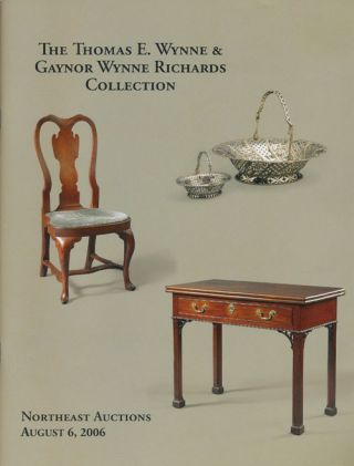 Northeast Auctions: the Thomas E. Wynne & Gaynor Wynne Richards Collection August 6, 2006,...
