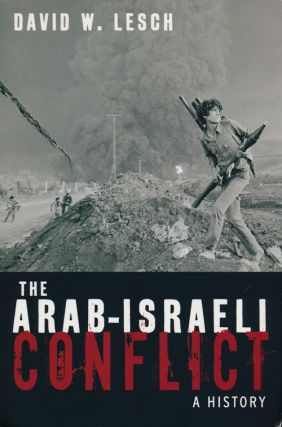 The Arab-Israeli Conflict A History. David W. Lesch