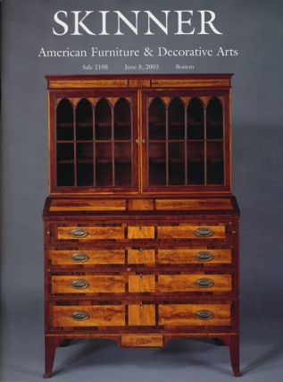 American Furniture & Decorative Arts, June 8, 2003. Sale # 2198. Skinner, Auction Catalogue
