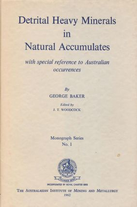 Detrital Heavy Minerals in Natural Accumulates With Special Reference to Australian Occurrences....
