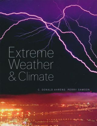 Extreme Weather and Climate. C. Donald Ahrens, Perry Samson