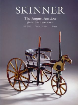 The August Auction Featuring Americana, August 15, 2004. Sale # 2258. Skinner, Auction Catalogue