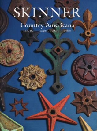 Country Americana, August 14, 2005. Sale # 2282. Skinner, Auction Catalogue