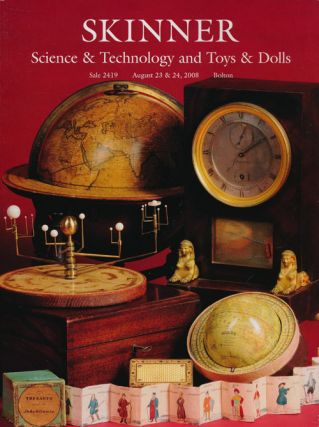 Science & Technology and Toys & Dolls, August 23 & 23, 2008. Sale # 2419. Skinner, Auction Catalogue