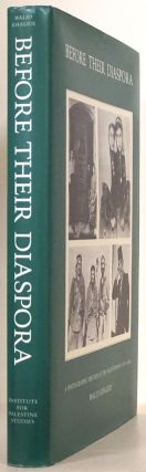 Before Their Diaspora A Photographic History of the Palestinians 1876-1948. Walid Khalidi