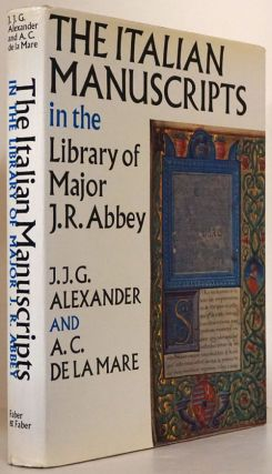 The Italitan Manuscripts in the Library of Major J. R. Abbey. J. J. G. Alexander, A. C. De La Mare