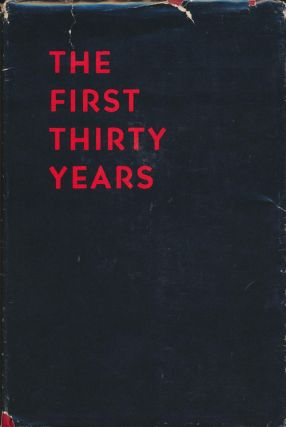 The First Thirty Years A History of Texas Technological College 1925-1955. Ruth Horn Andrews
