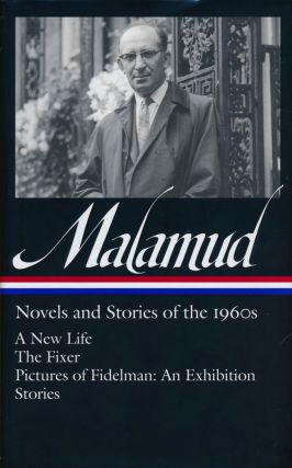 Novels and Stories of the 1960s: a New Life, the Fixer, Pictures of Fidelman: an Exhibition, Ten...