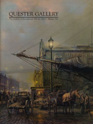 The Gallery of Exceptional 19th & 20th C. Marine Art. Quester Gallery