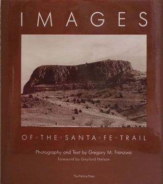Images of the Santa Fe Trail. Gregory M. Franzwa