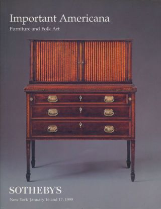 Sotheby's Important Americana: Furniture and Art, January 16 and 17, 1999. Sale # 7253....